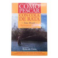Libro Cómo pescar con cola de rata
